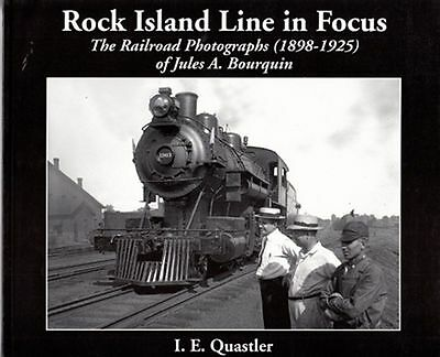 ROCK ISLAND Line in Focus: Photographs of Jules A. Bourquin,1898-1925 (NEW BOOK)