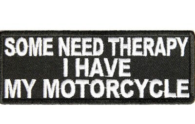 Biker Leather Vest Patches SOME NEED THERAPY I HAVE MY MOTORCYCLE  PATCH