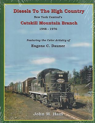 DIESELS to the HIGH COUNTRY: New York Central CATSKILL MOUNTAIN BRANCH -- (NEW)