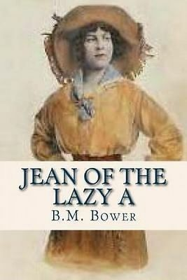 Jean of the Lazy a by Bower, B. M. -Paperback