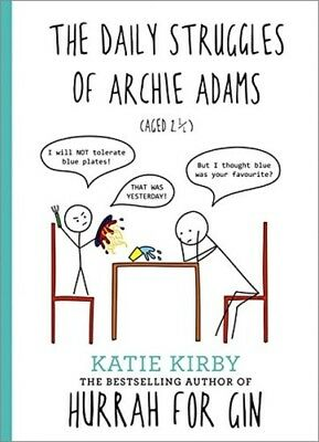Hurrah for Gin: The Daily Struggles of Archie Adams (Aged 2 ¼) Hardcover