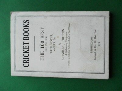Cricket Books'The100 Best' by Charles J Britton  Cotterell & Co 1929 1st Edition