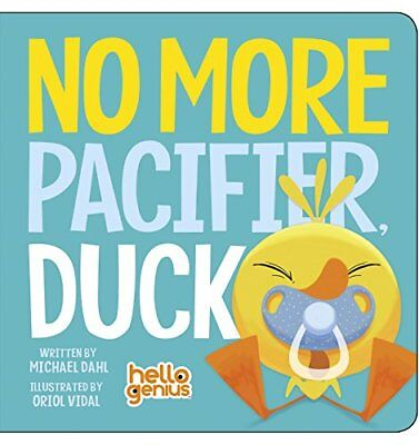 No More Pacifier Duck (Hello Genius),BB,Michael Dahl - NEW