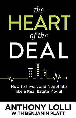 The Heart of the Deal: How to Invest and Negotiate Like a Real Estate Mogul,PB,
