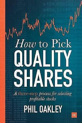 How to Pick Quality Shares: A Three-Step Process for Selecting Profitable Stock