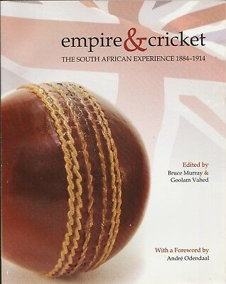 EMPIRE & CRICKET. The South African Experience 1884 - 1914 (2009)