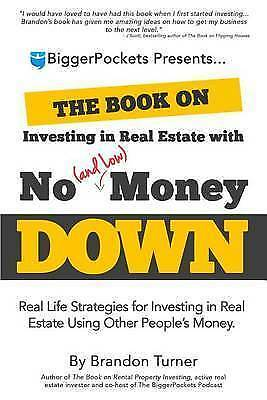 The Book on Investing in Real Estate No (and Low) Money Down by Turner Brandon