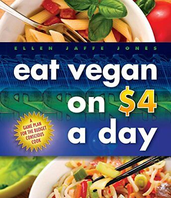 Eat Vegan on $4.00 a Day: A Game Plan for the Budget Conscious Cook,PB,Ellen Ja