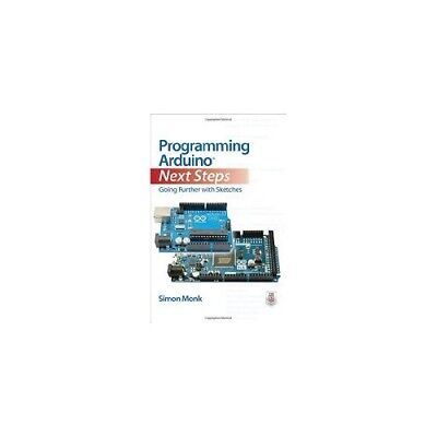 Programming Arduino Next Steps: Going Further with Sketches,PB,Simon Monk - NEW