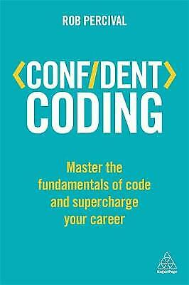 Confident Coding: Master the Fundamentals of Code and Supercharge Your Career,P