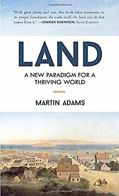 Land: A New Paradigm for a Thriving World,PB,Martin Adams - NEW