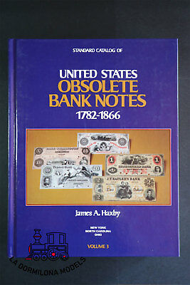 B108 - UNITED STATES OBSOLETE BANK NOTES 1782-1866 James S. Haxby Volume 3 BOOK
