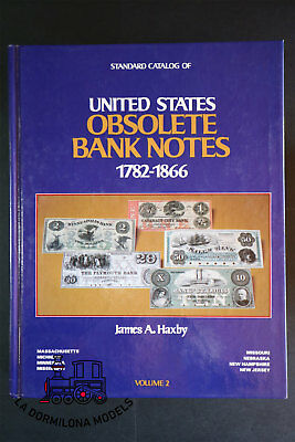 B109 - UNITED STATES OBSOLETE BANK NOTES 1782-1866 James S. Haxby Volume 2 BOOK
