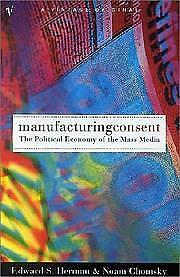 Manufacturing Consent: The Political Economy of , Noam Chomsky, Edward S Herman,