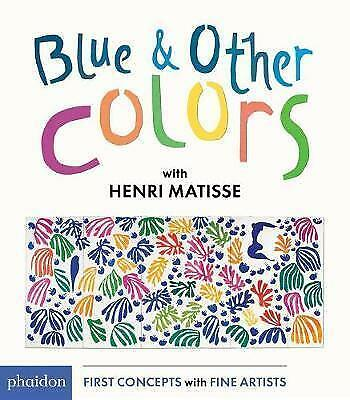 Blue and Other Colors: With Henri Matisse by Matisse, Henri