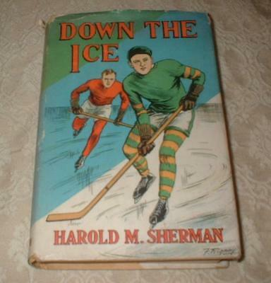 1932 ALL AMERICAN SPORT SERIES HOCKEY BOOK DOWN the ICE by HAROLD M SHERMAN w dj