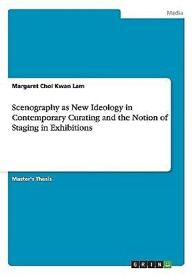Scenography as New Ideology in Contemporary Curating Noti by Lam Margaret Choi K