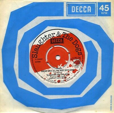 SLAUGHTER & THE DOGS - 'Where Have All The Boot Boys Gone' (Decca 1977) Exc 45.