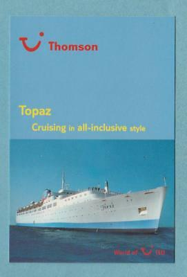 Thomson Cruise ss THE TOPAZE .... (built 1955 as 'Empress of Britain')