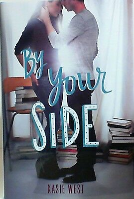 BY YOUR SIDE by Kasie West ~ NEW ~ SIGNED by AUTHOR~ First Edition ~ HARD COVER