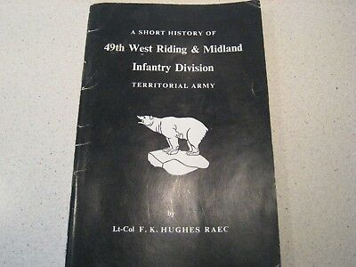 RARE BRITISH  REGIMENTAL HISTORY OF 49th WEST RIDING & MIDLAND INFANTRY DIVISION