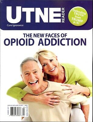 UTNE Reader Summer 2017 The New Faces of Opioid Addiction