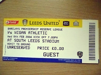 Tickets/ Stubs Reserve League 2006- LEEDS UNITED v WIGAN ATHLETIC, 8th Feb