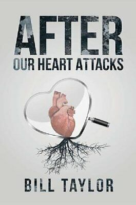 After Our Heart Attacks,HC,Bill Taylor - NEW