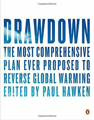 DrawdownThe Most Comprehensive Plan Ever Proposed to Roll Back Global Warming,P