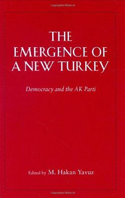 The Emergence of a New Turkey: Democracy and the AK Parti (Utah Series in Turki