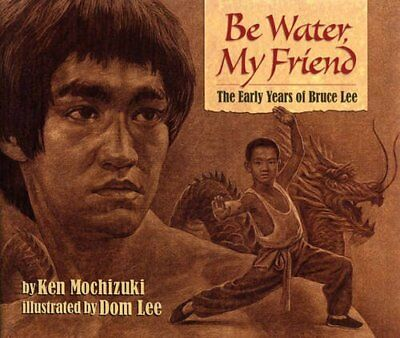 Be Water, My Friend: The Early Years of Bruce Lee,PB,Ken Mochizuki - NEW