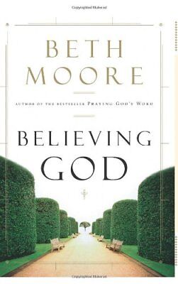 Believing God,HB,Beth Moore - NEW