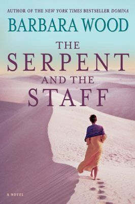 The Serpent and the Staff,PB,Barbara Wood - NEW