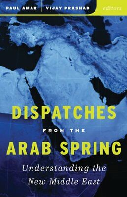 Dispatches From The Arab Spring,PB,Paul Amar (Editor), Vijay Prashad (Editor) -