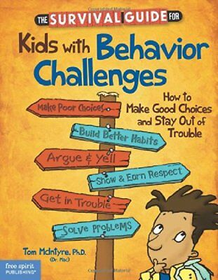 The Survival Guide for Kids with Behavior Challenges: How to Make Good Choices
