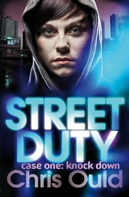 Street Duty case one: knock down (Street Duty Book 1),PB,Christopher Ould - NEW