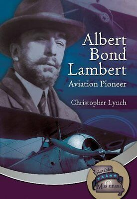Albert Bond Lambert: Aviation Pioneer,PB,Albert Lambert - NEW