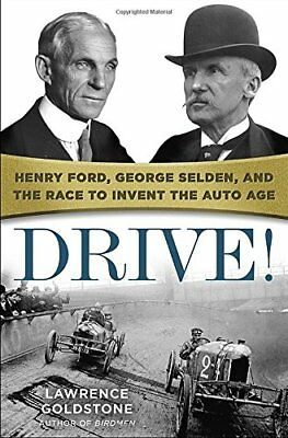 Drive!: Henry Ford, George Selden, and the Race to Invent the Auto Age,HC,Lawre