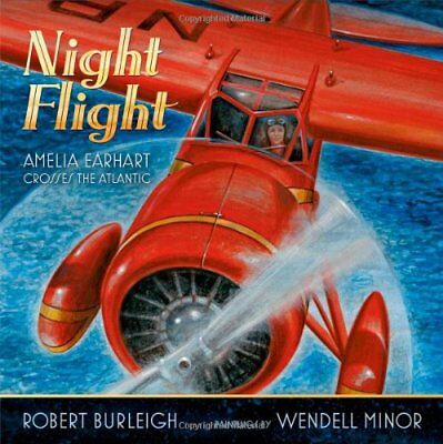 Night Flight: Amelia Earhart Crosses the Atlantic,HC,Robert Burleigh - NEW