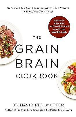 Grain Brain Cookbook: More Than 150 Life-Changing Gluten-Free Recipes to Transf