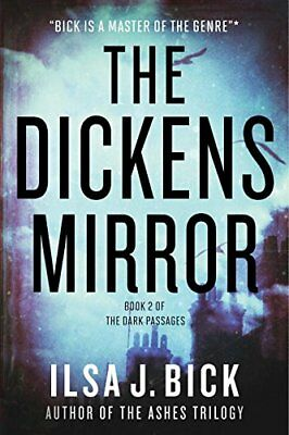 The Dickens Mirror: Book Two of The Dark Passages,HC,Ilsa J. Bick - NEW