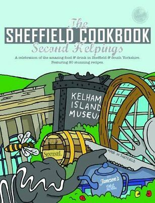 The Sheffield Cook Book: Second Helpings (Get Stuck in),PB,Kate Eddison - NEW