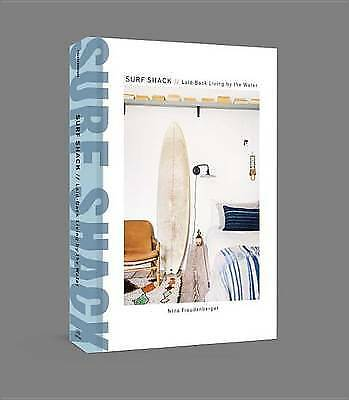 Surf Shack: Laid-Back Living by the Water,HC,Nina Freudenberger - NEW