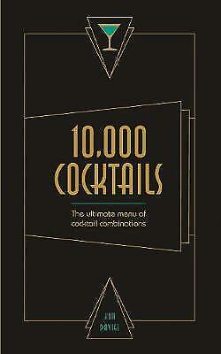 10,000 Cocktails: The Ultimate Menu of Cocktail Co,PB,Kim Davies - NEW