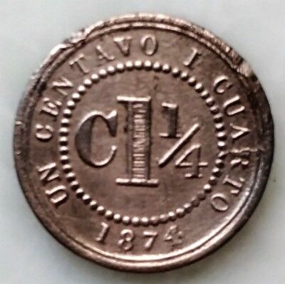 Scarce Coin 1 1/4 Centavo 1874 Only Emission