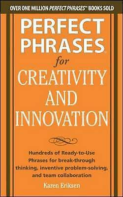 Perfect Phrases for Creativity and Innovation: Hundreds of R,PB,Karen Eriksen -
