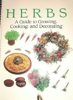 Herbs: A Guide to Growing, Cooking and Decorating Book