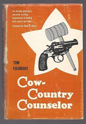 COW-COUNTRY COUNSELOR, Fulbright, ARIZONA ATTORNEY, ROGUES & KILLERS 1968 1st Ed