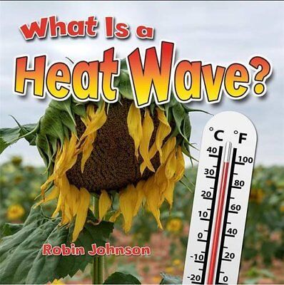 What is a Heatwave? (Severe Weather Close-Up),PB,Robin Johnson - NEW