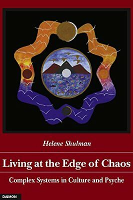 Living at the Edge of Chaos: Complex Systems in Culture and Psyche,PP,Helen Shu